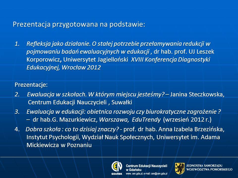 1.Refleksja jako działanie. O stałej potrzebie przełamywania redukcji w pojmowaniu badań ewaluacyjnych w edukacji, dr hab. prof. UJ Leszek Korporowicz