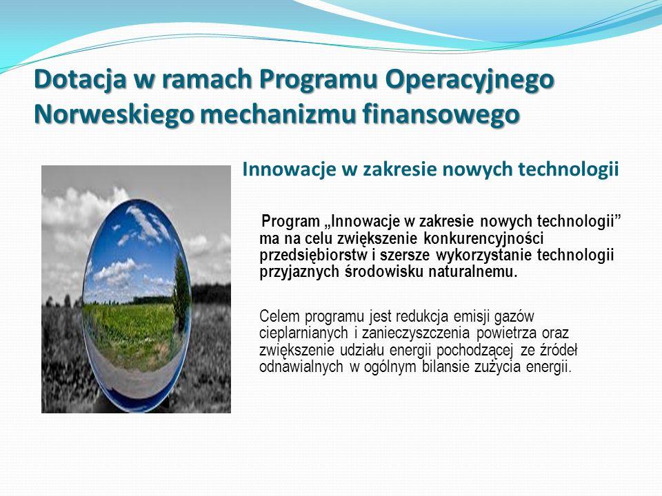 Dotacja w ramach Programu Operacyjnego Norweskiego mechanizmu finansowego Innowacje w zakresie nowych technologii Program Innowacje w zakresie nowych
