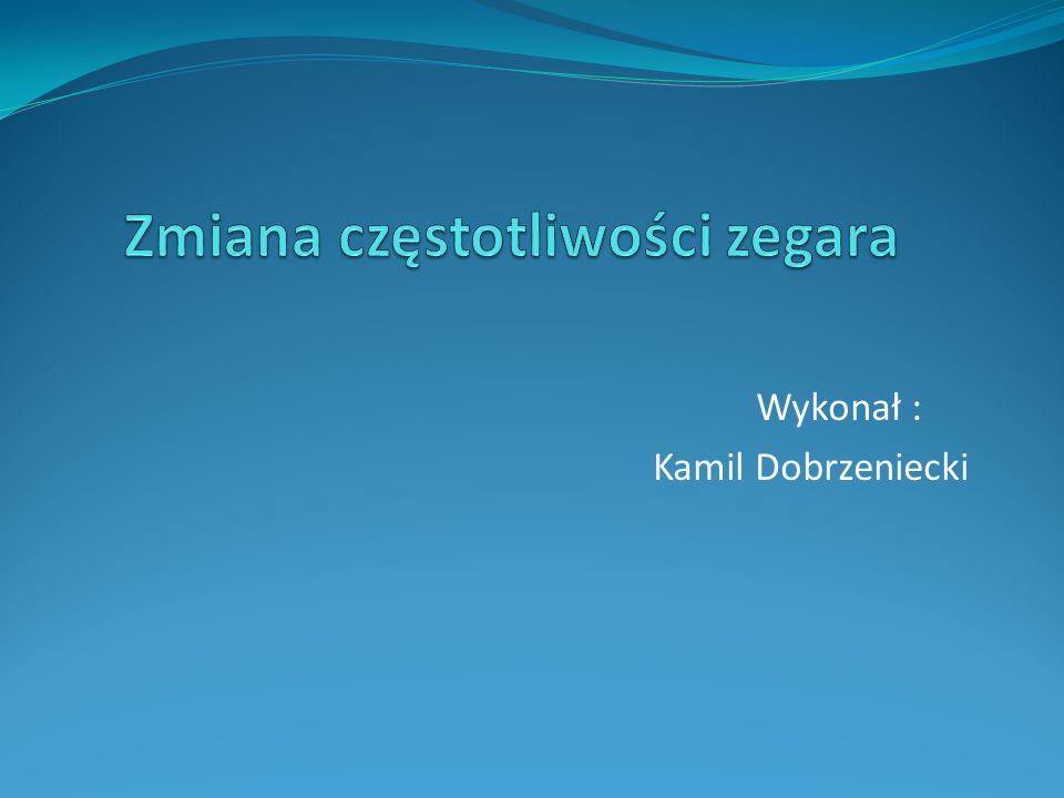 Wykonał : Kamil Dobrzeniecki