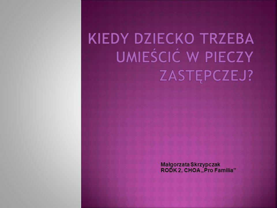 Małgorzata Skrzypczak RODK 2, CHOA Pro Familia
