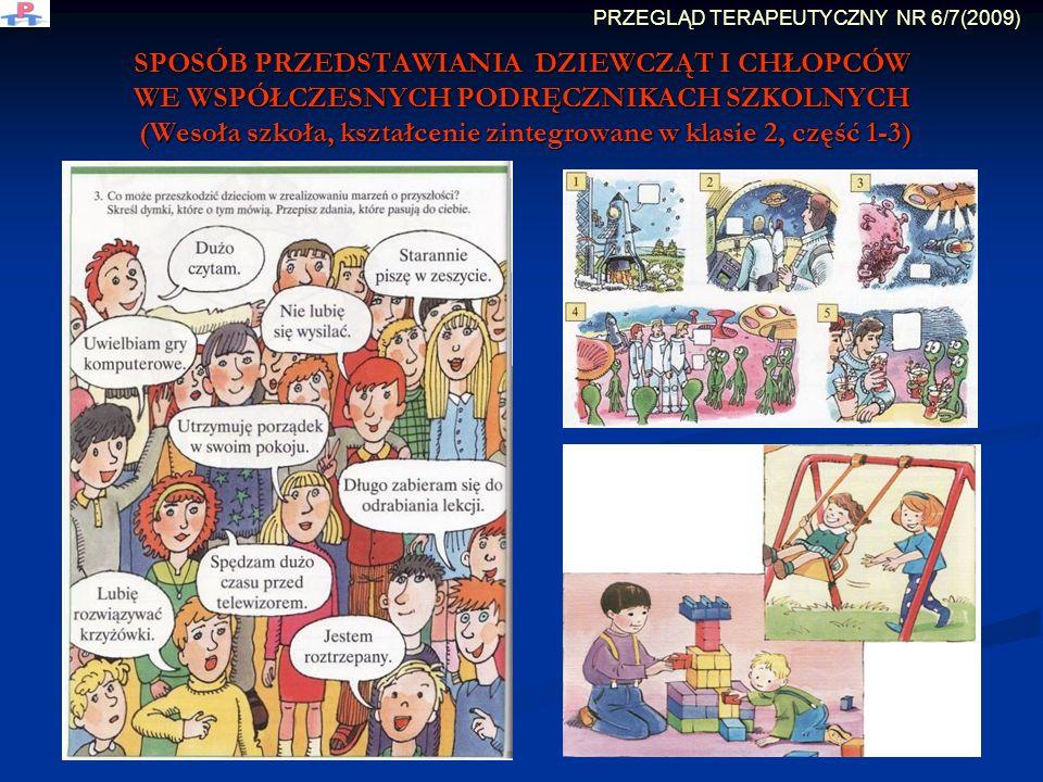 SPOSÓB PRZEDSTAWIANIA DZIEWCZĄT I CHŁOPCÓW WE WSPÓŁCZESNYCH PODRĘCZNIKACH SZKOLNYCH (Wesoła szkoła, kształcenie zintegrowane w klasie 2, część 1-3) PRZEGLĄD TERAPEUTYCZNY NR 6/7(2009)