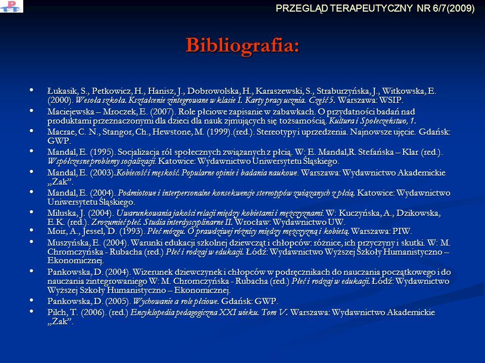 Bibliografia: Łukasik, S., Petkowicz, H., Hanisz, J., Dobrowolska, H., Karaszewski, S., Straburzyńska, J., Witkowska, E.