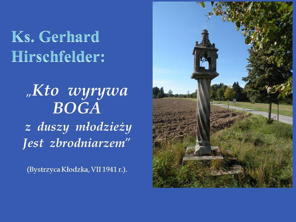 Kto wyrywa BOGA z duszy młodzieży Jest zbrodniarzem (Bystrzyca Kłodzka, VII 1941 r.).