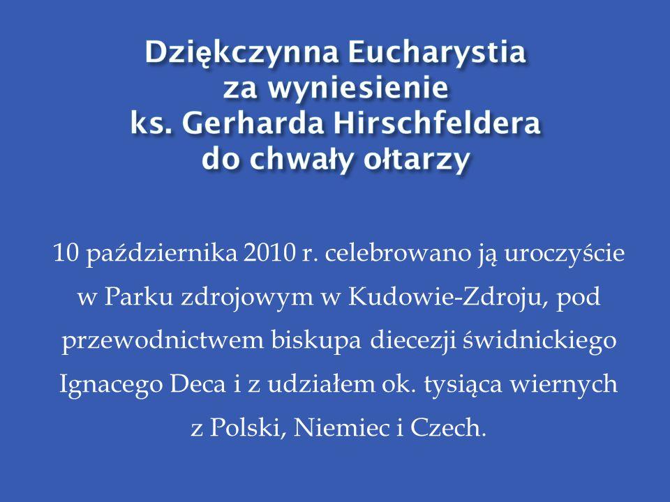 10 października 2010 r. celebrowano ją uroczyście w Parku zdrojowym w Kudowie-Zdroju, pod przewodnictwem biskupa diecezji świdnickiego Ignacego Deca i