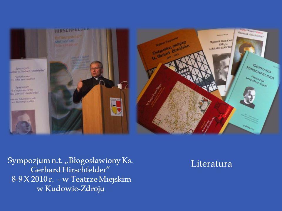 Sympozjum n.t. Błogosławiony Ks. Gerhard Hirschfelder 8-9 X 2010 r. - w Teatrze Miejskim w Kudowie-Zdroju Literatura