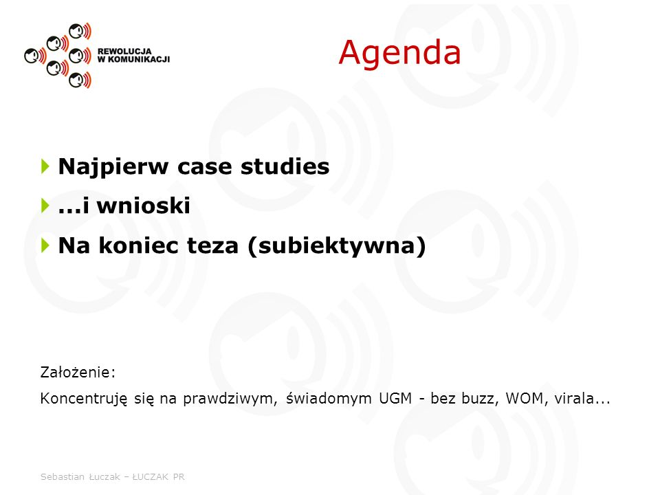 Sebastian Łuczak – ŁUCZAK PR Case 1: Sony Autor: Tyson Ibele, 19 lat Wniosek: internauci umieją http://pl.youtube.com/watch?v=qdaMb_LTcJs