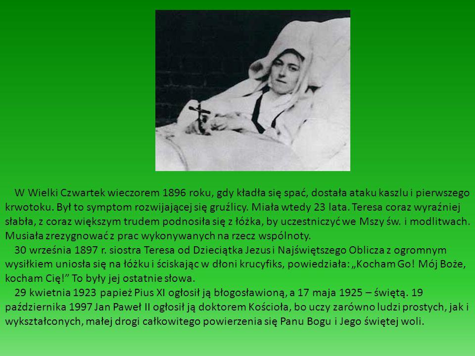 W Wielki Czwartek wieczorem 1896 roku, gdy kładła się spać, dostała ataku kaszlu i pierwszego krwotoku. Był to symptom rozwijającej się gruźlicy. Miał