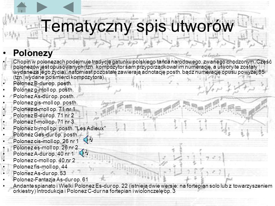 Polonezy Chopin w polonezach podejmuje tradycję gatunku polskiego tańca narodowego, zwanego chodzonym.