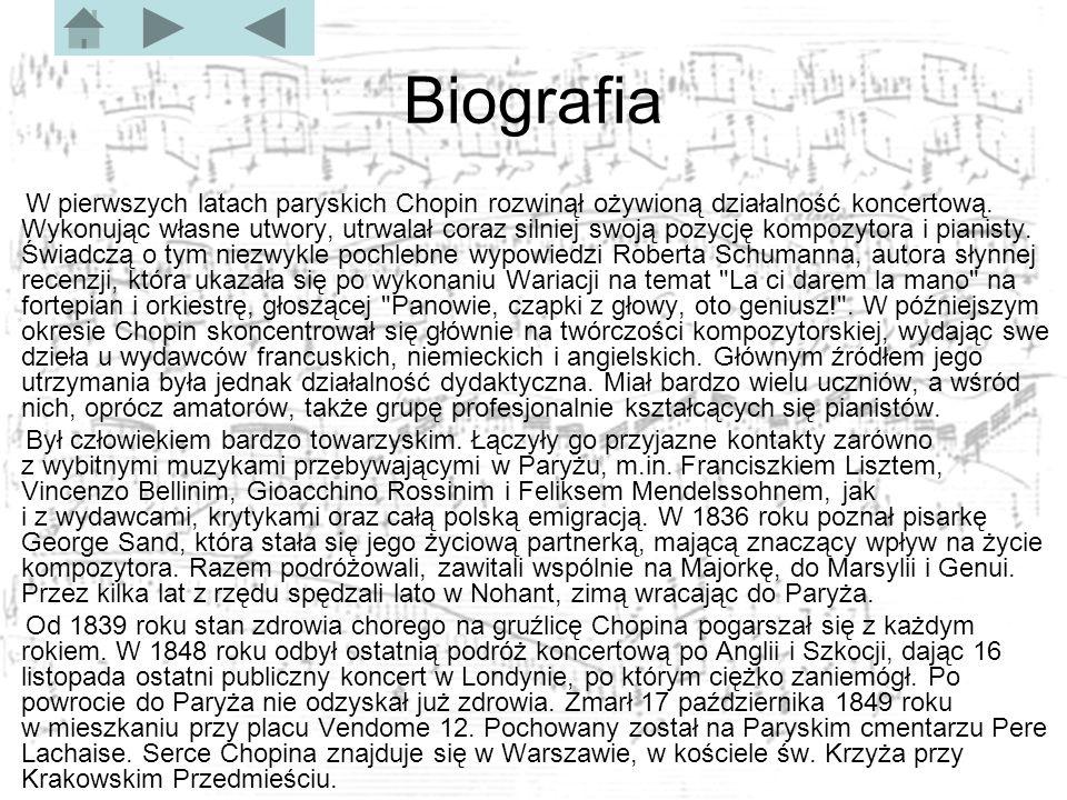Bibliografia http://www.chopin.info.pl/ Dodatkowe informacje: –http://www.chopin.pl/http://www.chopin.pl/ –http://pl.wikipedia.org/wiki/Fryderyk_Chopin