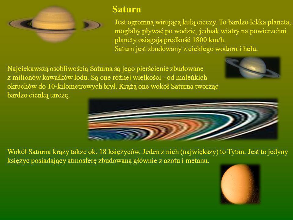 Jowisz Największa planeta Układu Słonecznego, posiadająca 4 księżyce. Planeta jest wielką kulą cieczy, składającą się głównie z ciekłego wodoru. Na pl