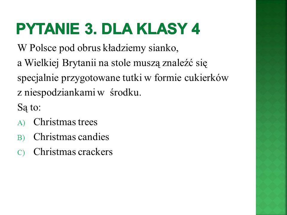 W Polsce pod obrus kładziemy sianko, a Wielkiej Brytanii na stole muszą znaleźć się specjalnie przygotowane tutki w formie cukierków z niespodziankami