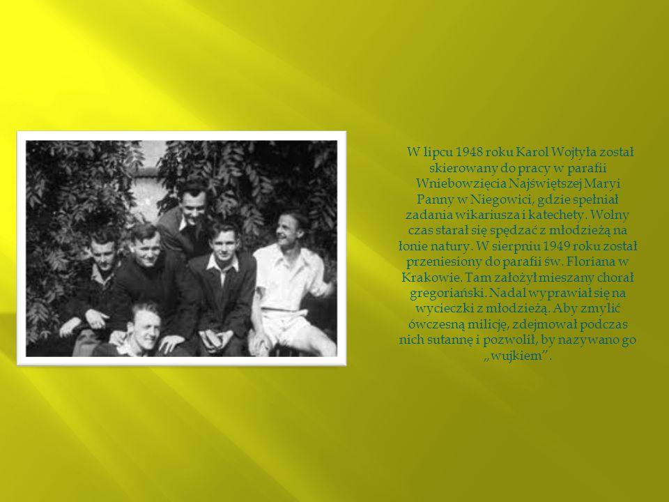 W lipcu 1948 roku Karol Wojtyła został skierowany do pracy w parafii Wniebowzięcia Najświętszej Maryi Panny w Niegowici, gdzie spełniał zadania wikari