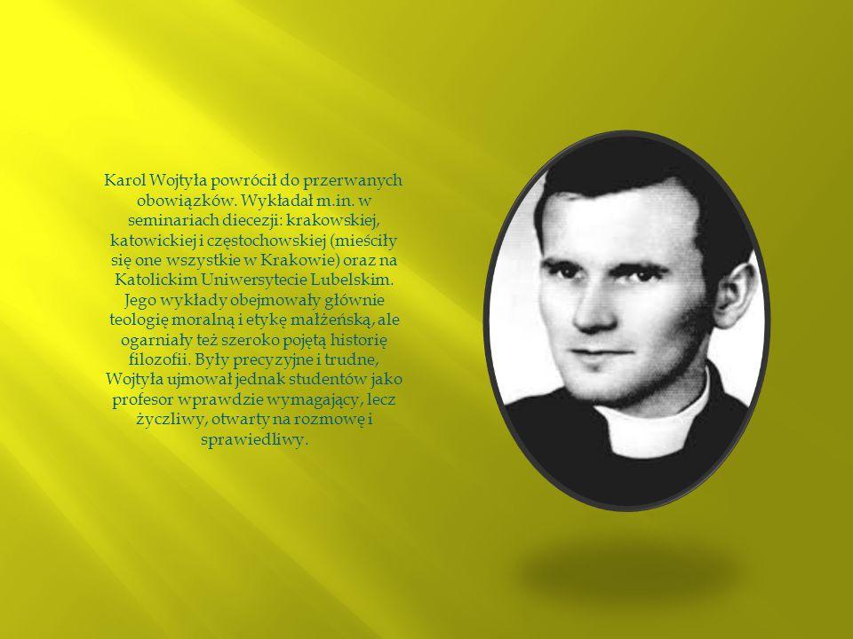 Karol Wojtyła powrócił do przerwanych obowiązków. Wykładał m.in. w seminariach diecezji: krakowskiej, katowickiej i częstochowskiej (mieściły się one
