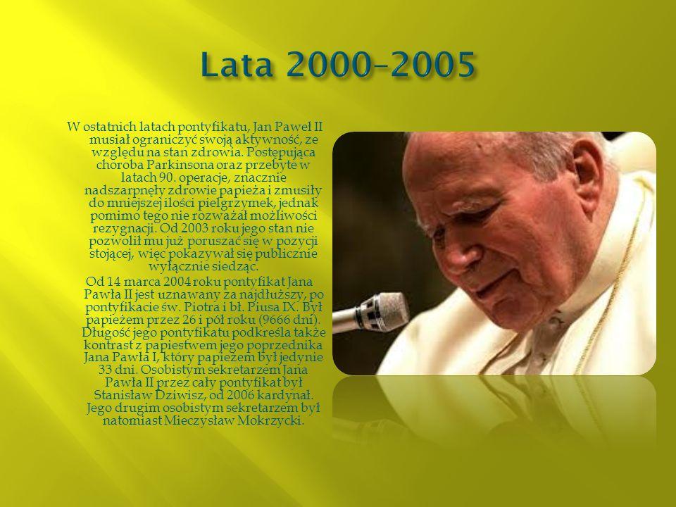 W ostatnich latach pontyfikatu, Jan Paweł II musiał ograniczyć swoją aktywność, ze względu na stan zdrowia. Postępująca choroba Parkinsona oraz przeby