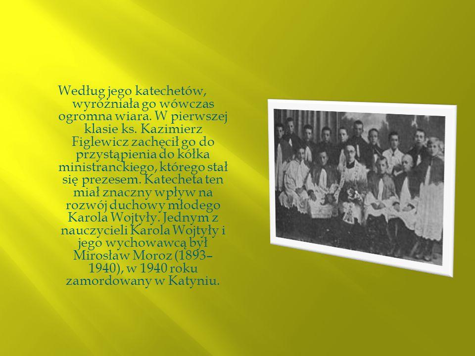 Według jego katechetów, wyróżniała go wówczas ogromna wiara. W pierwszej klasie ks. Kazimierz Figlewicz zachęcił go do przystąpienia do kółka ministra