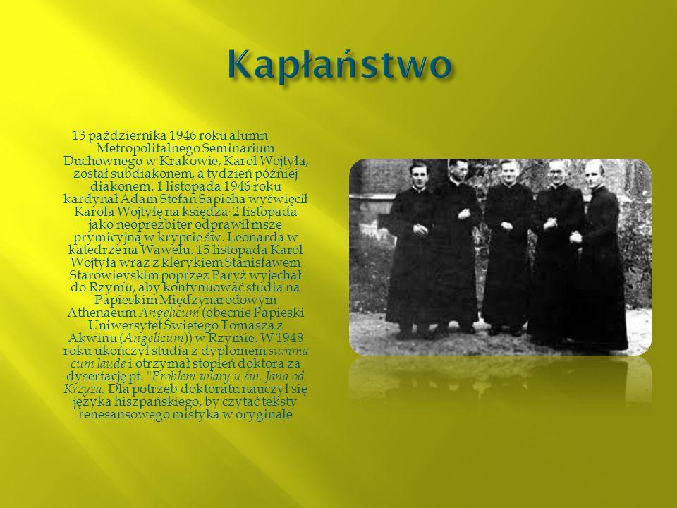 13 października 1946 roku alumn Metropolitalnego Seminarium Duchownego w Krakowie, Karol Wojtyła, został subdiakonem, a tydzień później diakonem. 1 li