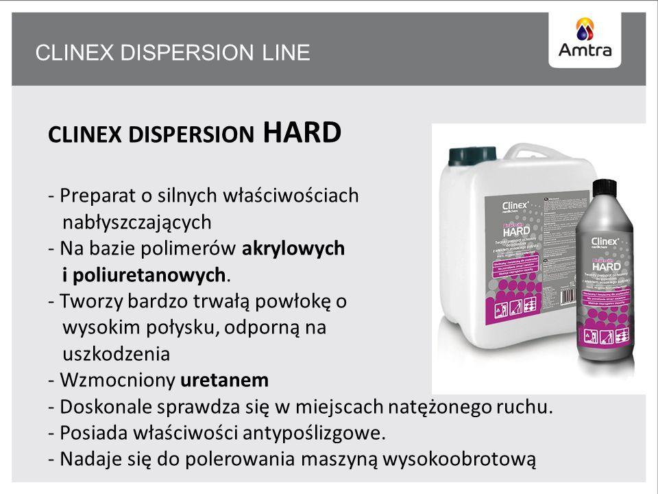 CLINEX DISPERSION LINE CLINEX DISPERSION HARD - Preparat o silnych właściwościach nabłyszczających - Na bazie polimerów akrylowych i poliuretanowych.