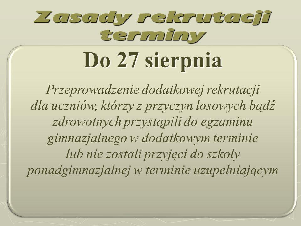 9 lipca, godz. 12 00 Ogłoszenie wyników rekrutacji uzupełniającej Zasady rekrutacji terminy