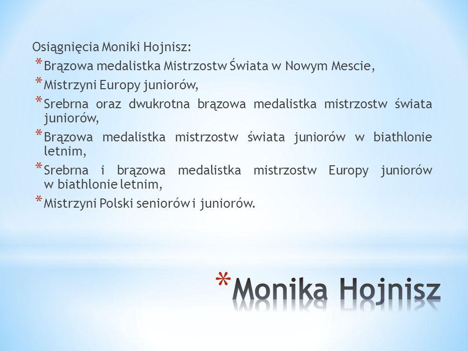 * Obecnie Monika jest reprezentantką Polski w biathlonie i zawodniczką klubu UKS Lider Katowice. * Jej trenerem jest były nauczyciel Szkoły Podstawowe
