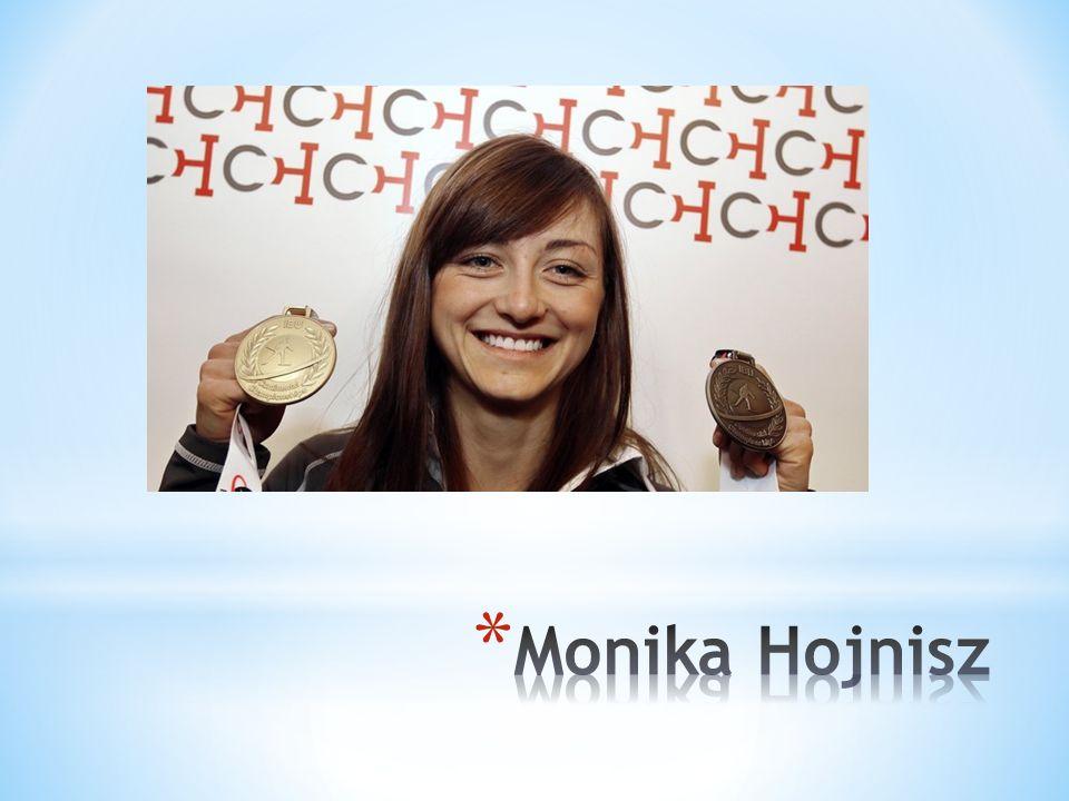 Osiągnięcia Moniki Hojnisz: * Brązowa medalistka Mistrzostw Świata w Nowym Mescie, * Mistrzyni Europy juniorów, * Srebrna oraz dwukrotna brązowa medal