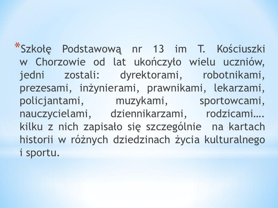 * Szkołę Podstawową nr 13 im T.