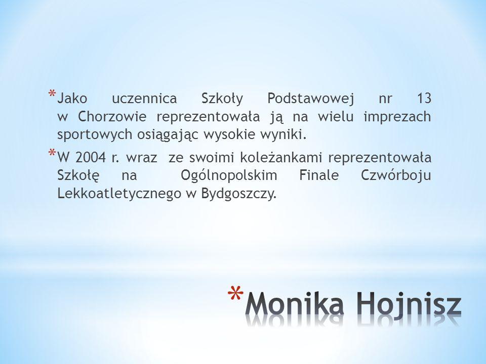 * Jako uczennica Szkoły Podstawowej nr 13 w Chorzowie reprezentowała ją na wielu imprezach sportowych osiągając wysokie wyniki.