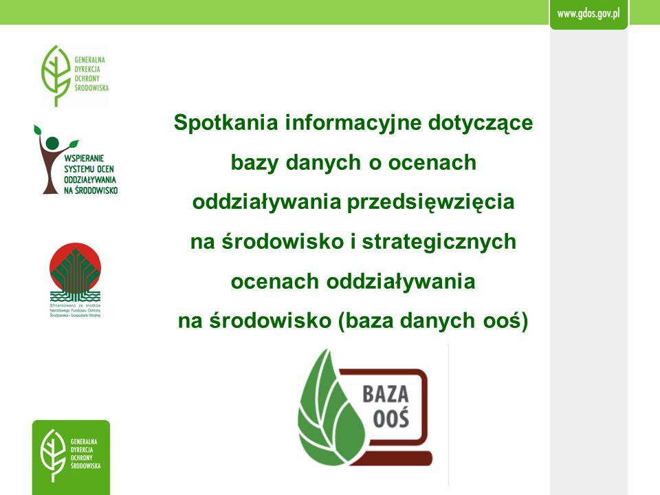 Spotkania informacyjne dotyczące bazy danych o ocenach oddziaływania przedsięwzięcia na środowisko i strategicznych ocenach oddziaływania na środowisk