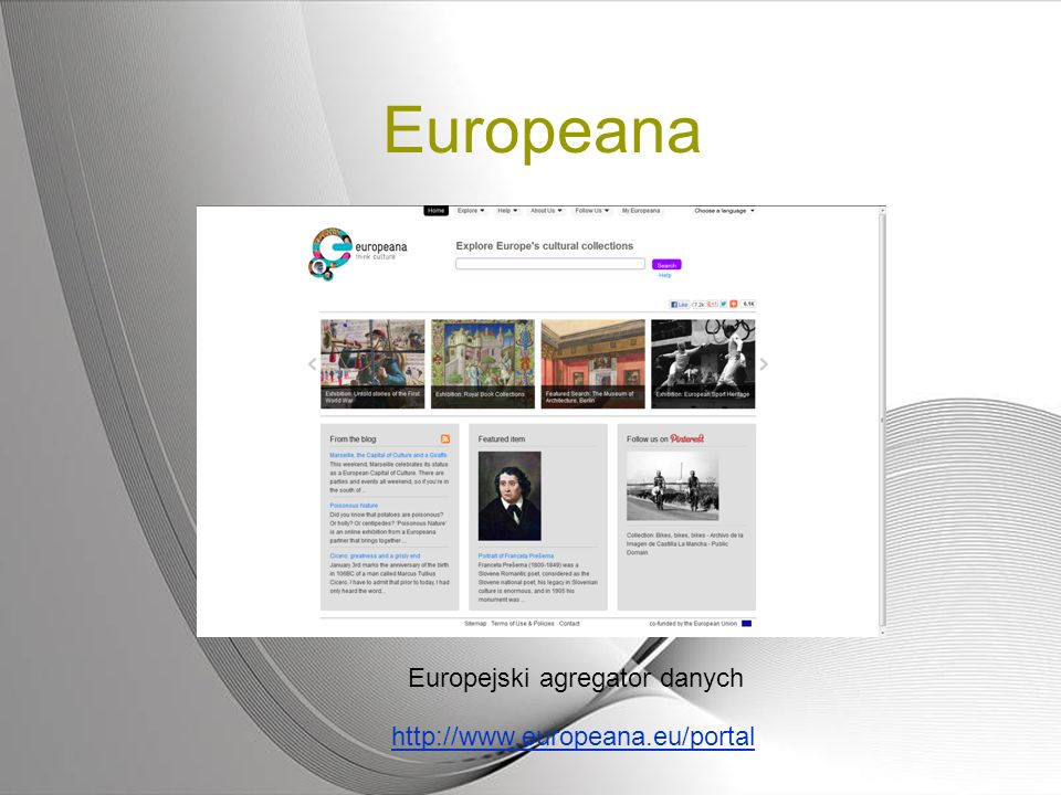 Europeana Europejski agregator danych http://www.europeana.eu/portal