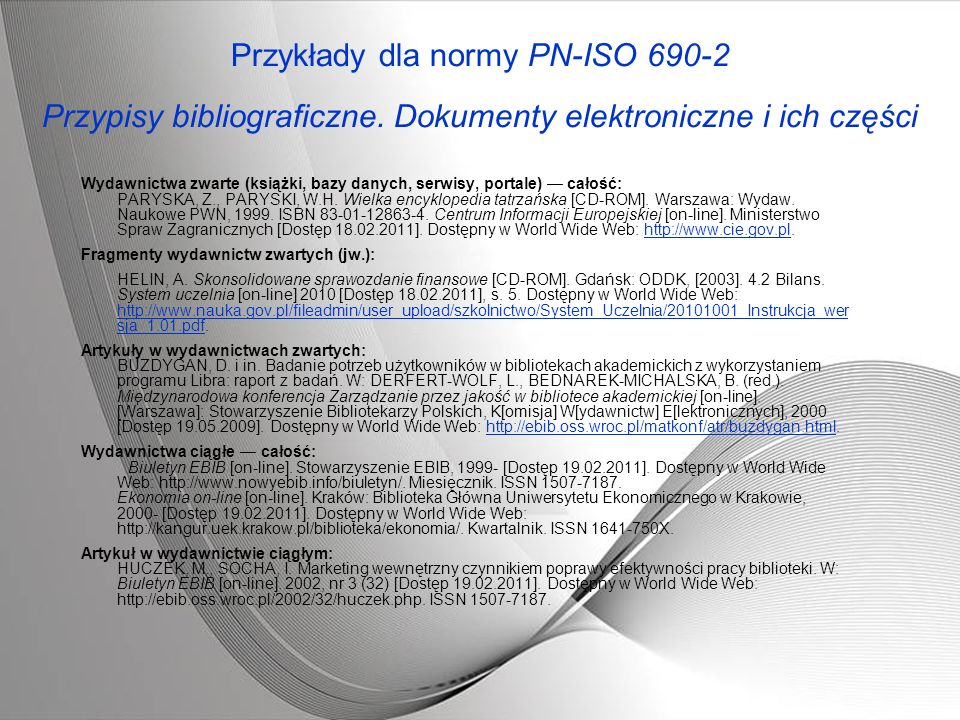 Przykłady dla normy PN-ISO 690-2 Przypisy bibliograficzne. Dokumenty elektroniczne i ich części Wydawnictwa zwarte (książki, bazy danych, serwisy, por