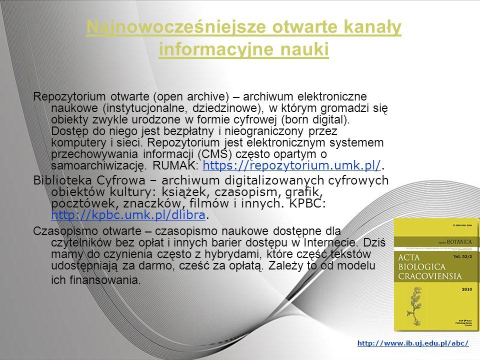 Najnowocześniejsze otwarte kanały informacyjne nauki Repozytorium otwarte (open archive) – archiwum elektroniczne naukowe (instytucjonalne, dziedzinow