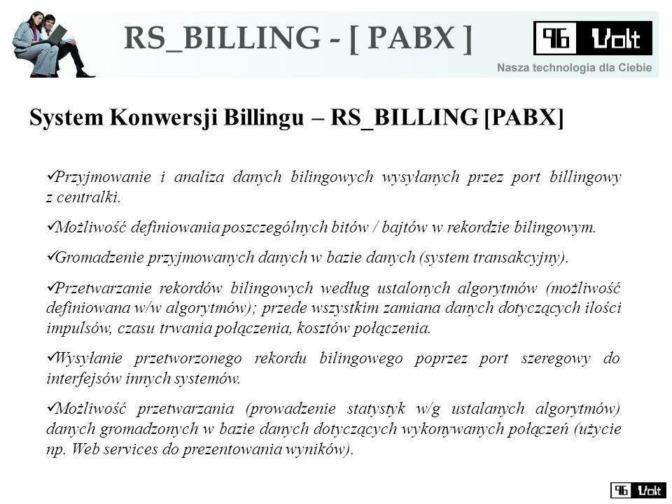 System Konwersji Billingu – RS_BILLING [PABX] Przyjmowanie i analiza danych bilingowych wysyłanych przez port billingowy z centralki.