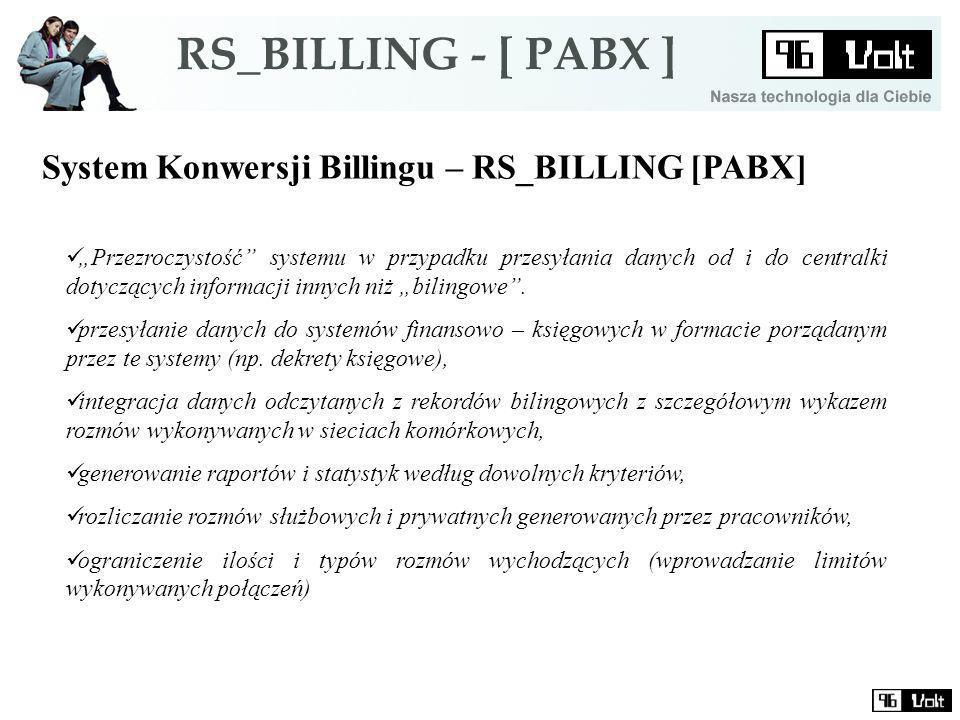 System Konwersji Billingu – RS_BILLING [PABX] Przezroczystość systemu w przypadku przesyłania danych od i do centralki dotyczących informacji innych niż bilingowe.