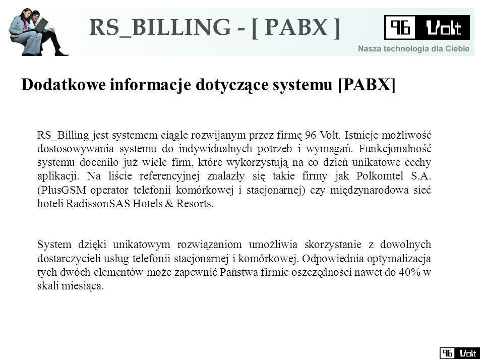 Dodatkowe informacje dotyczące systemu [PABX] RS_Billing jest systemem ciągle rozwijanym przez firmę 96 Volt.