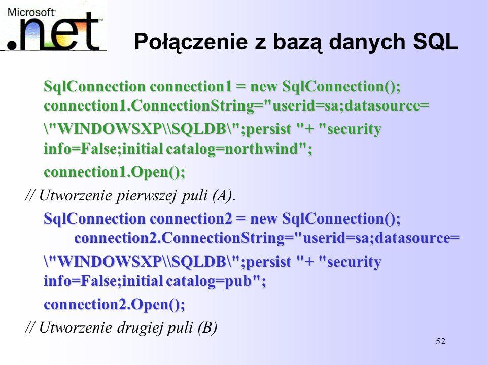 52 Połączenie z bazą danych SQL SqlConnection connection1 = new SqlConnection(); connection1.ConnectionString=