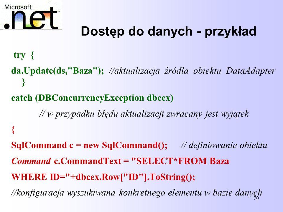 70 Dostęp do danych - przykład try { da.Update(ds,