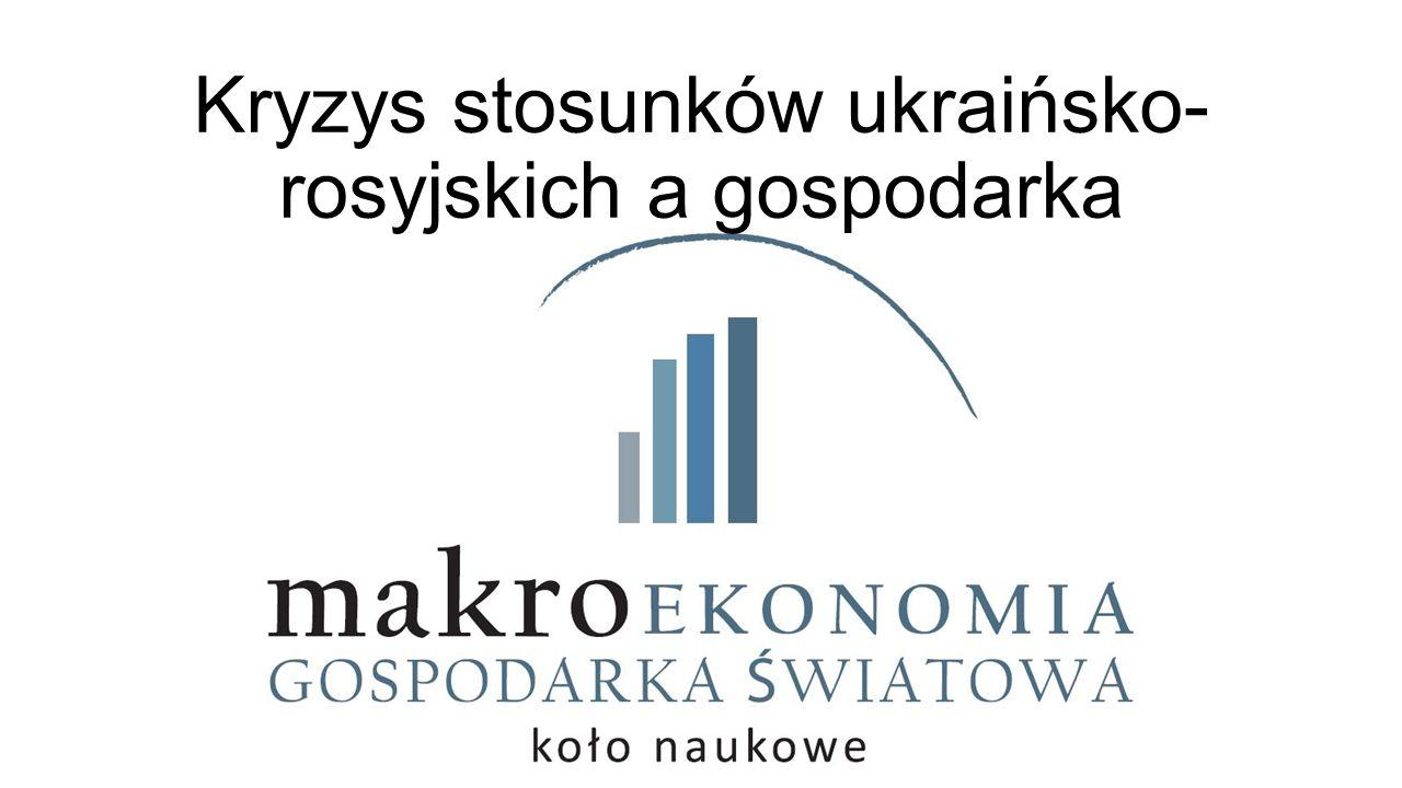 Kryzys stosunków ukraińsko- rosyjskich a gospodarka