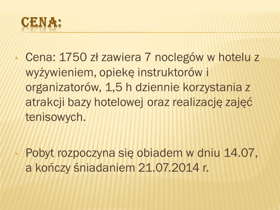 Cena: 1750 zł zawiera 7 noclegów w hotelu z wyżywieniem, opiekę instruktorów i organizatorów, 1,5 h dziennie korzystania z atrakcji bazy hotelowej oraz realizację zajęć tenisowych.