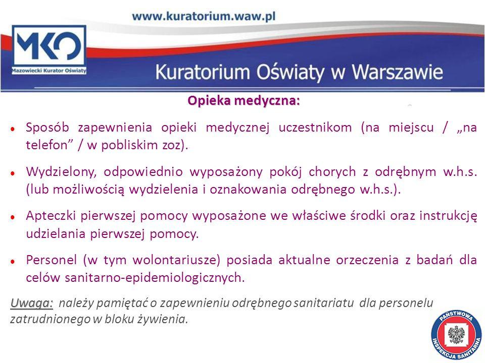 Opieka medyczna: Sposób zapewnienia opieki medycznej uczestnikom (na miejscu / na telefon / w pobliskim zoz).