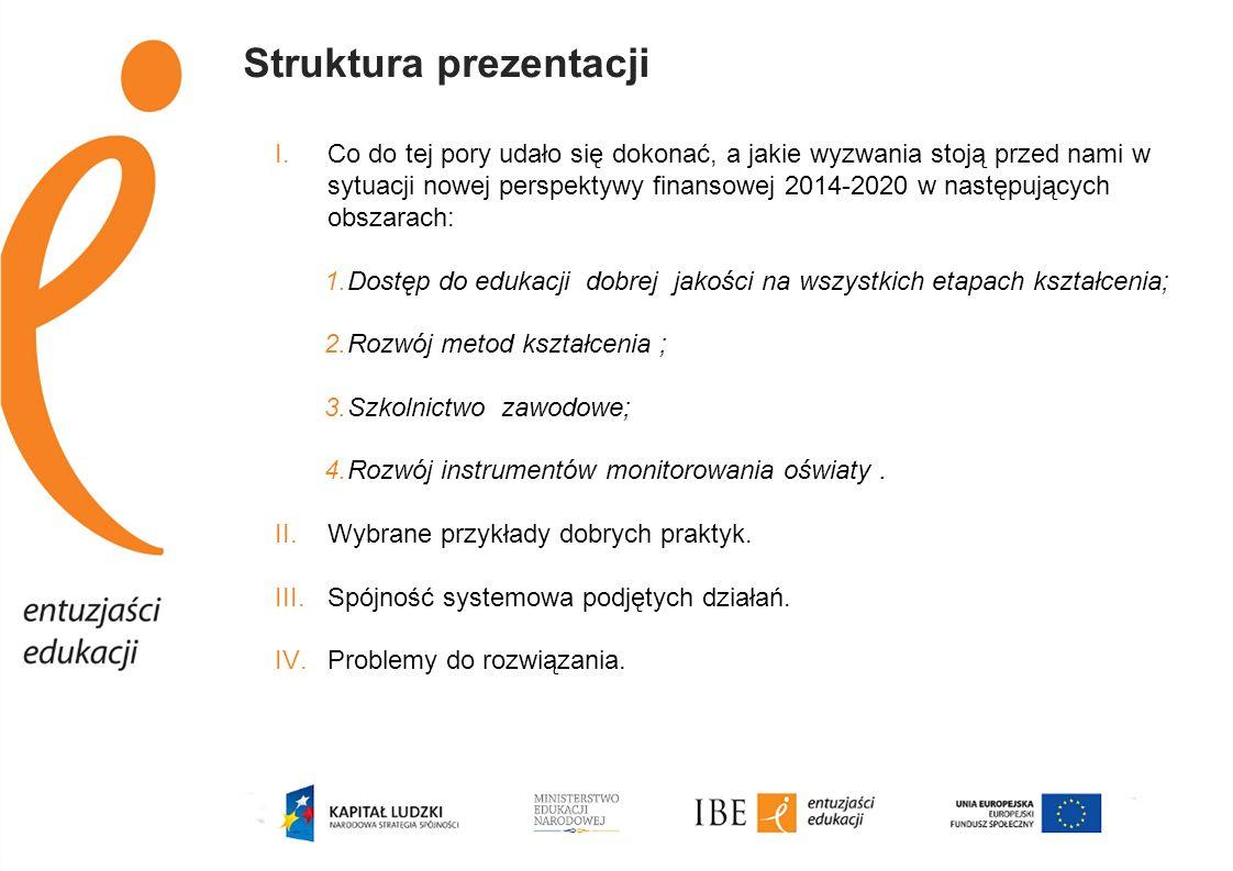 Struktura prezentacji I.Co do tej pory udało się dokonać, a jakie wyzwania stoją przed nami w sytuacji nowej perspektywy finansowej 2014-2020 w następ