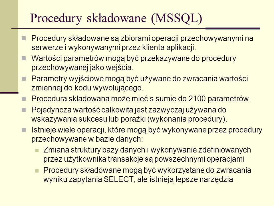 Procedury składowane (MSSQL) Procedury składowane są zbiorami operacji przechowywanymi na serwerze i wykonywanymi przez klienta aplikacji. Wartości pa