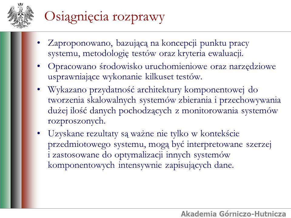Akademia Górniczo-Hutnicza Osiągnięcia rozprawy Zaproponowano, bazującą na koncepcji punktu pracy systemu, metodologię testów oraz kryteria ewaluacji.