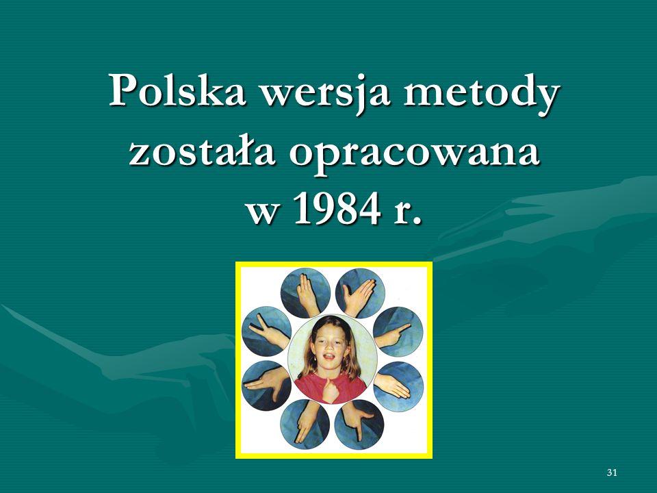 31 Polska wersja metody została opracowana w 1984 r.