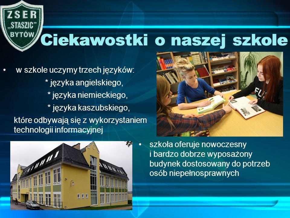 Ciekawostki o naszej szkole w szkole uczymy trzech język ó w: * języka angielskiego, * języka niemieckiego, * języka kaszubskiego, kt ó re odbywają si