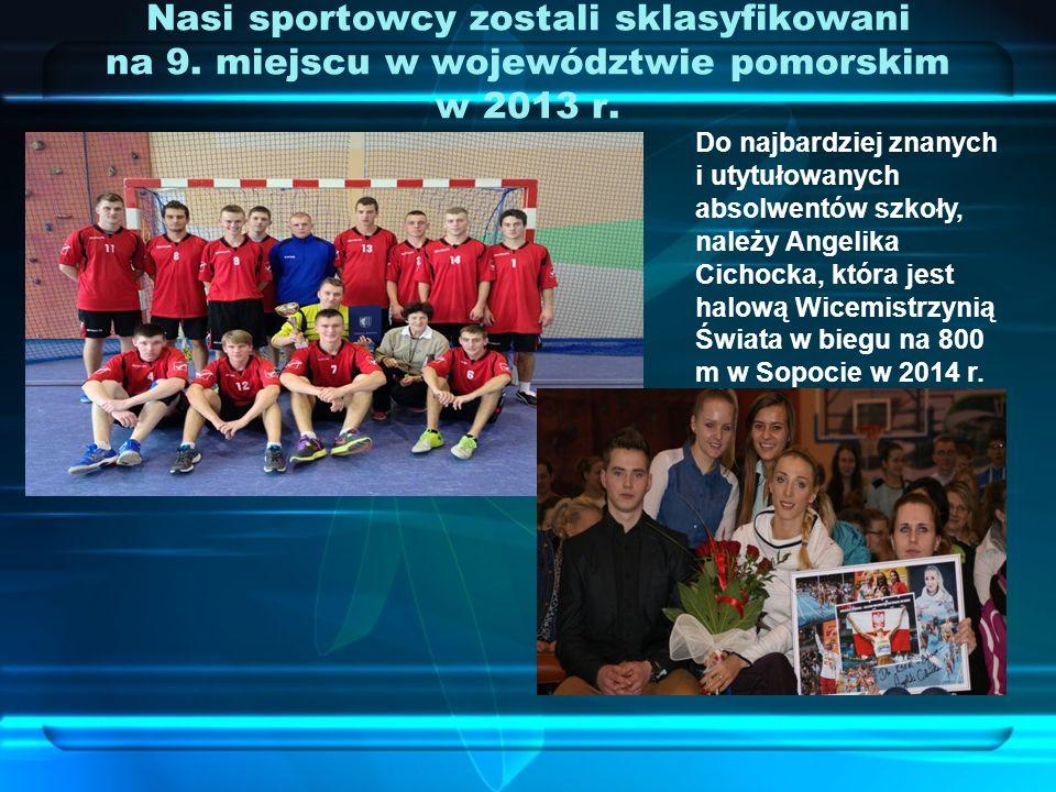 Nasi sportowcy zostali sklasyfikowani na 9. miejscu w województwie pomorskim w 2013 r. Do najbardziej znanych i utytułowanych absolwentów szkoły, nale