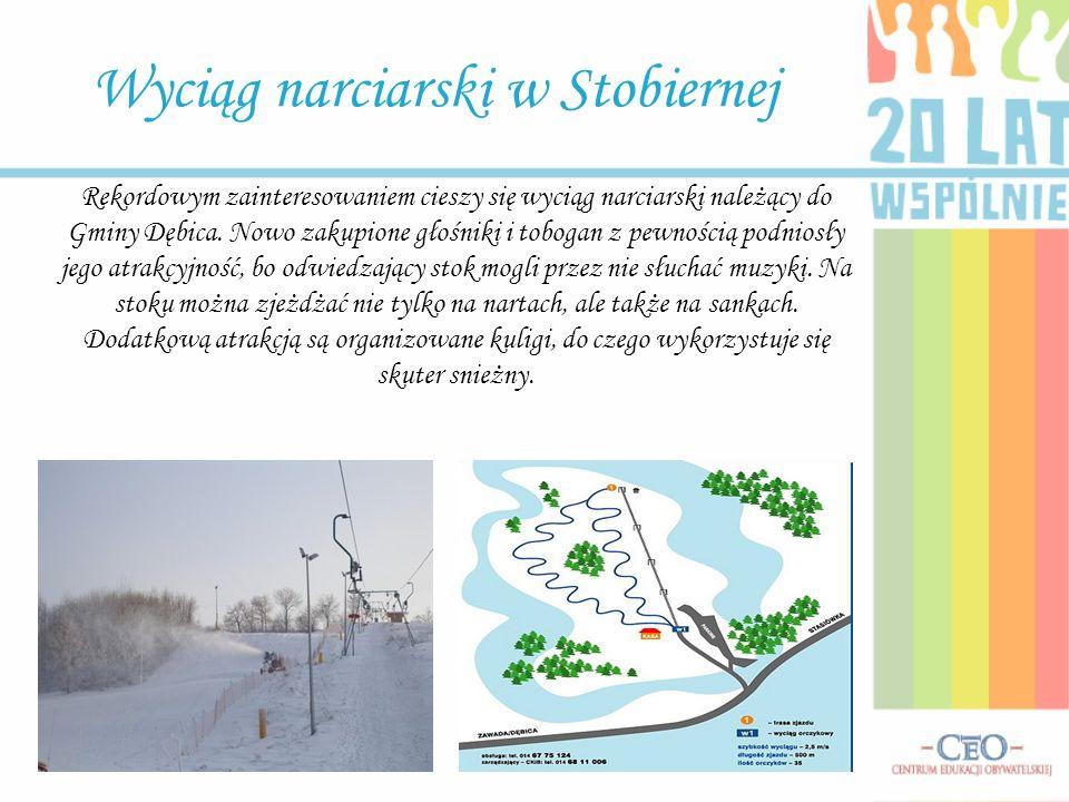 Wyciąg narciarski w Stobiernej Rekordowym zainteresowaniem cieszy się wyciąg narciarski należący do Gminy Dębica. Nowo zakupione głośniki i tobogan z
