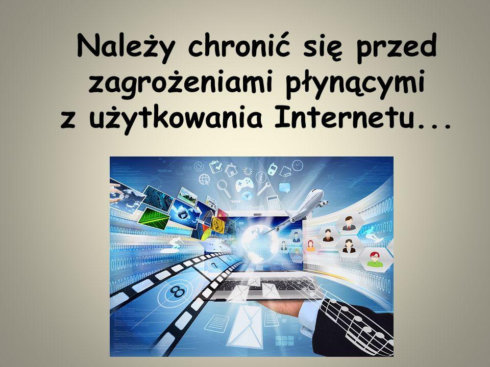 Najważniejsze zagrożenia w sieci: Kradzież danych osobowych Niebezpieczne i szkodliwe kontakty Wirusy