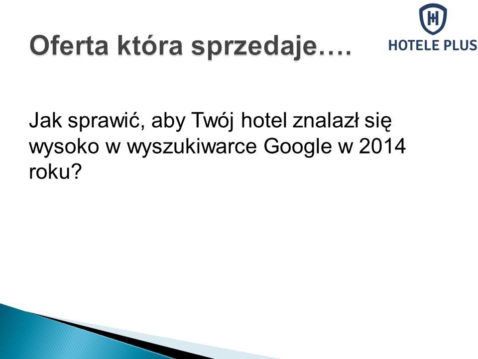 Jak sprawić, aby Twój hotel znalazł się wysoko w wyszukiwarce Google w 2014 roku?