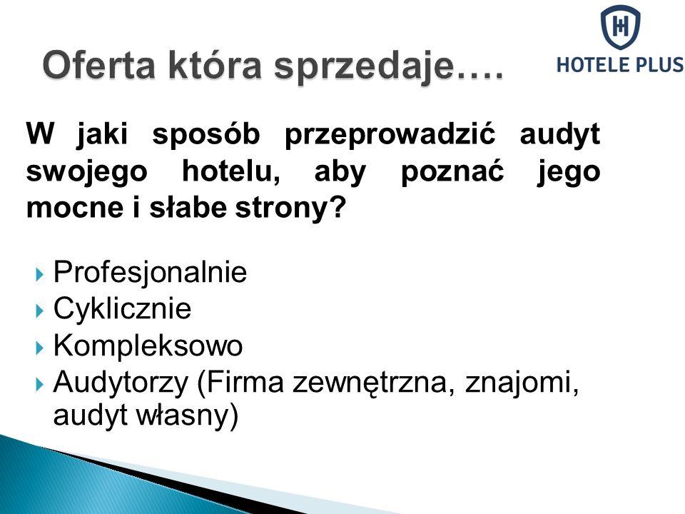 W jaki sposób przeprowadzić audyt swojego hotelu, aby poznać jego mocne i słabe strony? Profesjonalnie Cyklicznie Kompleksowo Audytorzy (Firma zewnętr