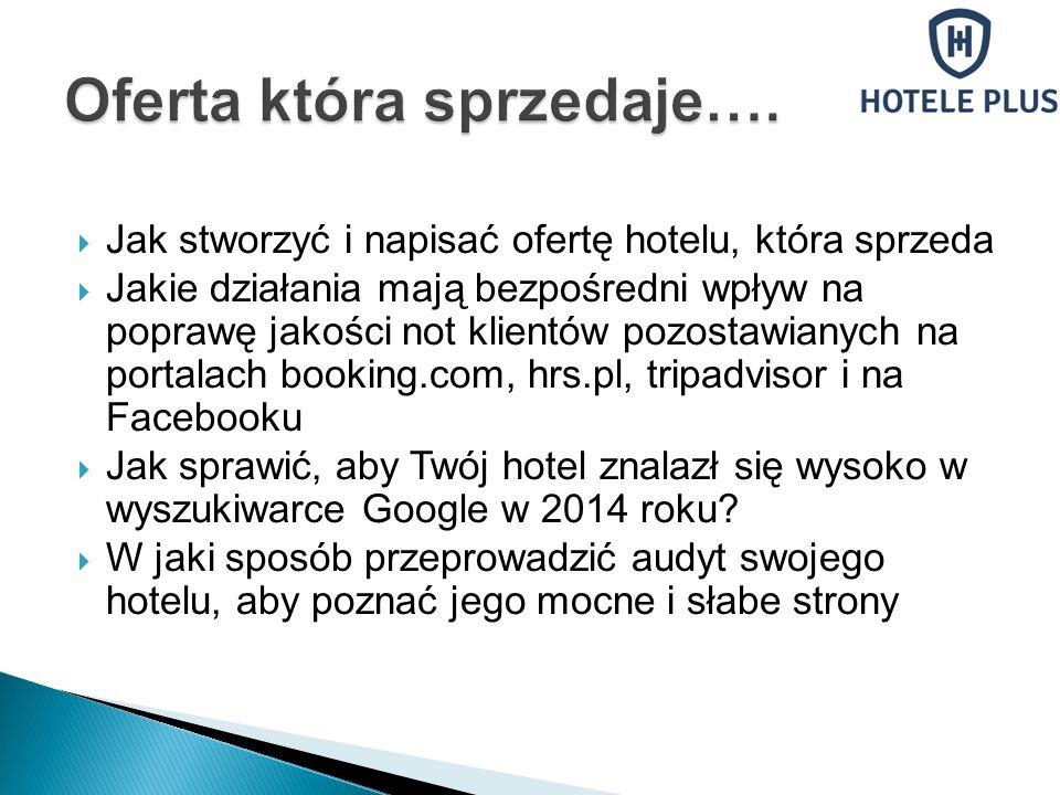 Jak stworzyć i napisać ofertę hotelu, która sprzeda Jakie działania mają bezpośredni wpływ na poprawę jakości not klientów pozostawianych na portalach