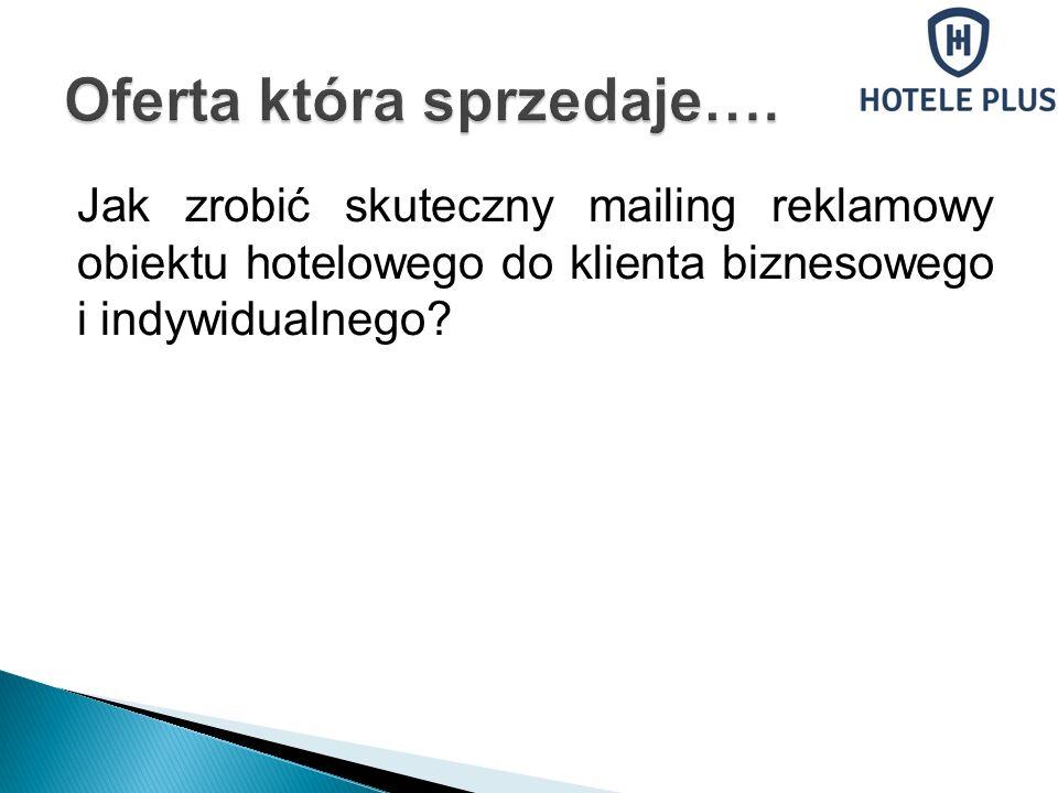 Jak zrobić skuteczny mailing reklamowy obiektu hotelowego do klienta biznesowego i indywidualnego?
